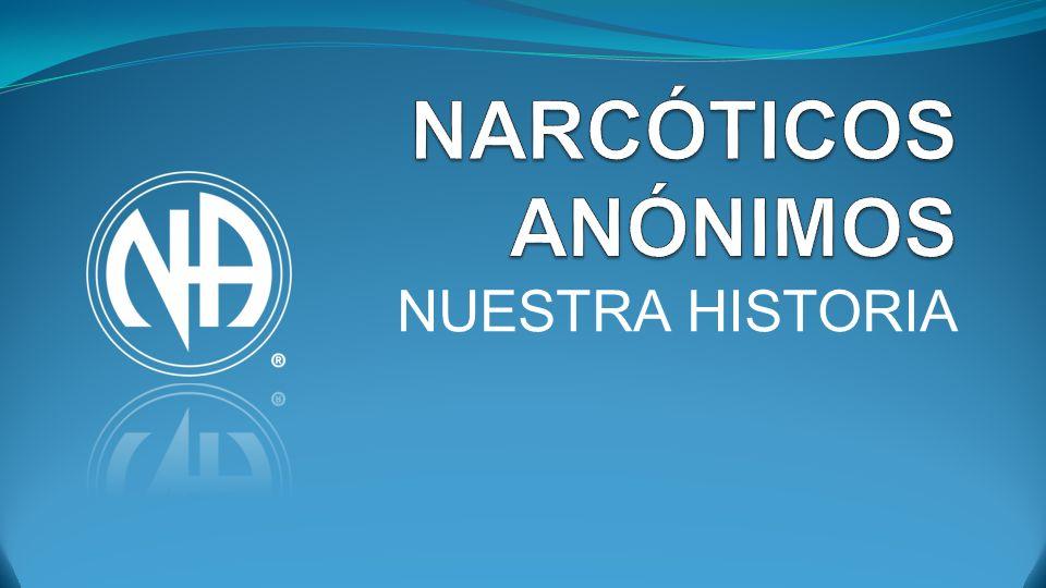 NARCÓTICOS ANÓNIMOS NUESTRA HISTORIA